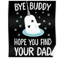 The Elf - Bye Buddy Hope You Find Your Dad! Poster