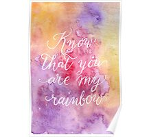 Know that you are my rainbow {white on warm} Poster