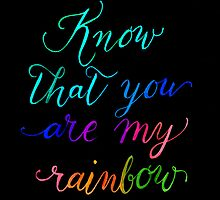 Know that you are my rainbow {on black} by BbArtworx