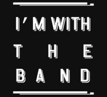 I'm With the Band 4 by missylayner