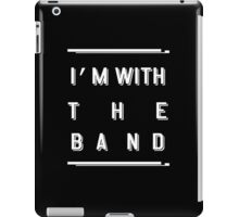 I'm With the Band 4 iPad Case/Skin