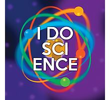 I DO SCIENCE Photographic Print