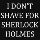 Shave for Sherlock (white) by HaRaKiRi