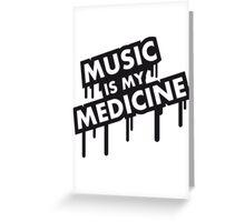 Music Is My Medicine Graffiti Greeting Card
