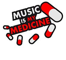 Music Is My Medicine by Style-O-Mat