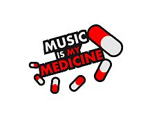 Music Is My Medicine Photographic Print