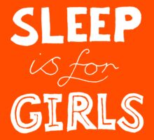 Sleep Is For Girls Kids Clothes