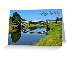 Bigsweir Bridge near Llandogo - Birthday Card Greeting Card