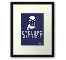 CYCLOPS WAS RIGHT (White print) Framed Print