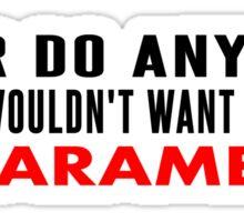Never do anything... Sticker