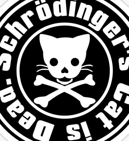 Schrödinger's Cat is Dead. Sticker