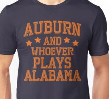 Auburn and Whoever Plays Alabama Unisex T-Shirt