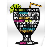 Alcohol Is Shirley Tequilya Poster