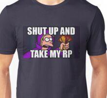 Take my RP! Unisex T-Shirt