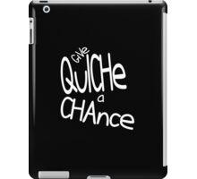 Give Quiche a chance iPad Case/Skin