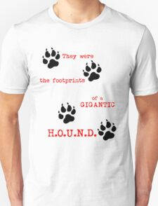 The Footprints of a Gigantic H.O.U.N.D. Unisex T-Shirt