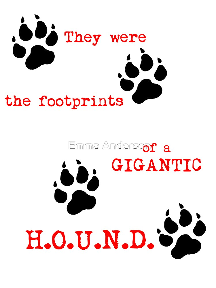The Footprints of a Gigantic H.O.U.N.D. by Emma Anderson