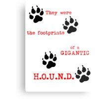 The Footprints of a Gigantic H.O.U.N.D. Metal Print