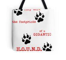 The Footprints of a Gigantic H.O.U.N.D. Tote Bag