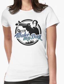 Make my day Womens Fitted T-Shirt