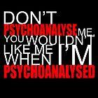 Don't Psychoanalyse Me. by Mollie Barbé