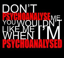 Don't Psychoanalyse Me. by Mollie Barbé