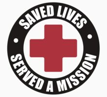 Saved Lives. Served A Mission by Brian Parrish