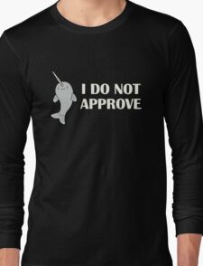 The Disapproving Narwhal  Long Sleeve T-Shirt