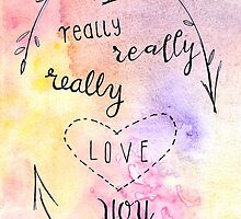 I really, really, really love you. by BbArtworx