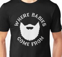 Where Babies Come From - Beards Unisex T-Shirt