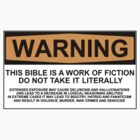 WARNING: THIS BIBLE IS A WORK OF FICTION, DO NOT TAKE IT LITERALLY by Bundjum