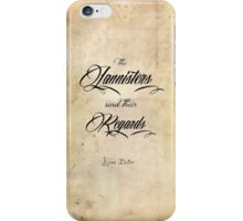 The Lannisters send their regards iPhone Case/Skin