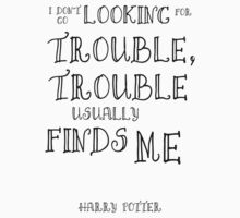 Harry Potter Trouble Quote T-Shirt