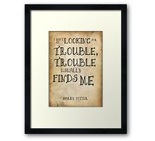 Harry Potter Trouble Quote Framed Print