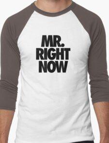 MR. RIGHT NOW Men's Baseball ¾ T-Shirt