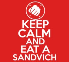 Keep Calm and Eat a Sandvich by GMcTees