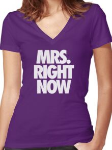 MRS. RIGHT NOW Women's Fitted V-Neck T-Shirt