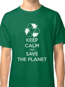 Save The Planet! Classic T-Shirt