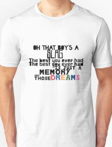 Just a memory and those dreams T-Shirt