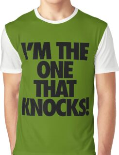 I'M THE ONE THAT KNOCKS! Graphic T-Shirt