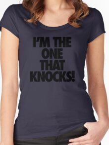 I'M THE ONE THAT KNOCKS! Women's Fitted Scoop T-Shirt