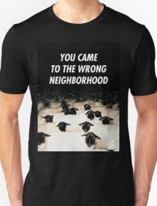 Wrong Neighborhood ! T-Shirt