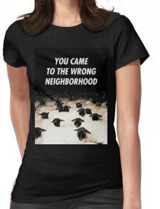 Wrong Neighborhood ! Womens Fitted T-Shirt