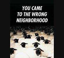 Wrong Neighborhood ! Unisex T-Shirt