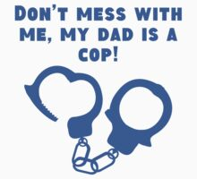 My Dad Is A Cop Baby Tee
