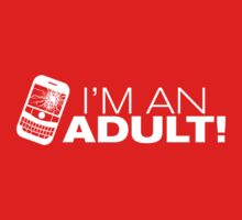 I'm an ADULT! (White Version) by Melanie St Clair