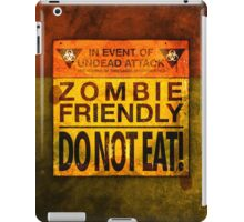 Zombie Friendly - Do Not Eat iPad Case/Skin