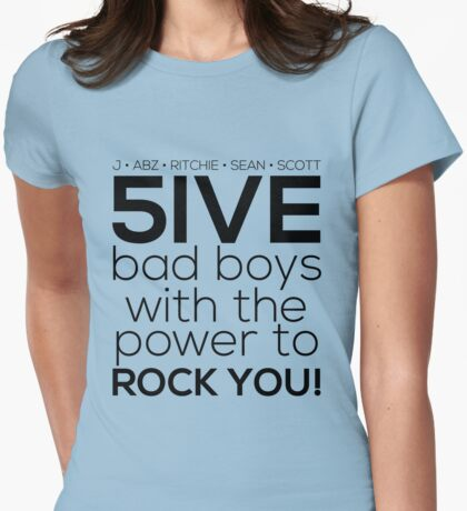 5ive Bad Boys with the Power to ROCK YOU! (original lineup - black version) Womens Fitted T-Shirt