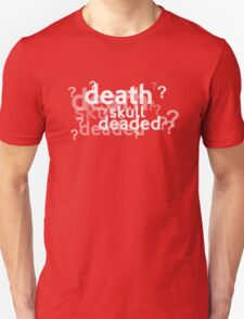 Deaded??? T-Shirt