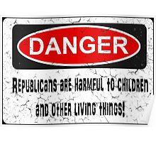 DANGER! Republicans are harmful to children... Poster